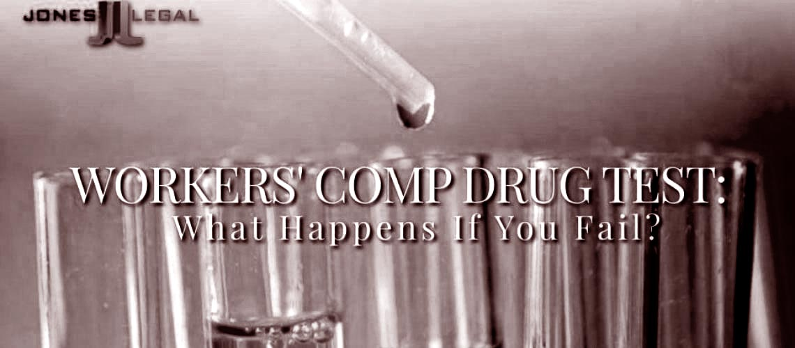 Workers' Comp Drug Test: What Happens If You Fail?